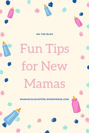 Fun Tips for New Mamas